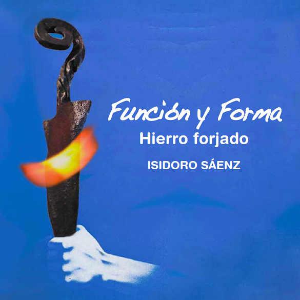 Funcion y Forma_Exposicion de Isidoro Saenz_Soria 2016